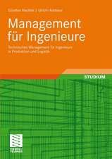 Management für Ingenieure: Technisches Management für Ingenieure in Produktion und Logistik