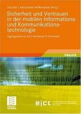 Sicherheit und Vertrauen in der mobilen Informations- und Kommunikationstechnologie: Tagungsband zur EICT-Konferenz IT-Sicherheit