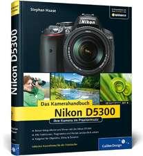 Nikon D5300. Das Kamerahandbuch