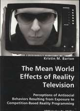 The Mean World Effects of Reality Television: Perceptions of Antisocial Behaviors Resulting from Exposure to Competition-based Reality Programming