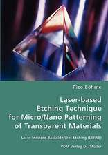 Laser-based Etching Technique for Micro/Nano Patterning of Transparent Materials