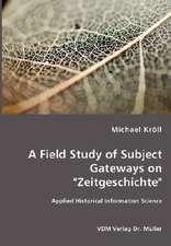 """A Field Study of Subject Gateways on """"Zeitgeschichte"""""""