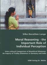 Moral Reasoning: The Important Role of Individual Perception