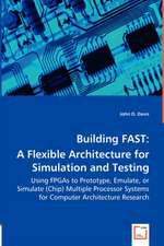 Building FAST: A Flexible Architecture for Simulation and Testing