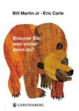 Brauner Bär, wen siehst denn du?