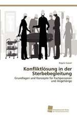 Konfliktlosung in Der Sterbebegleitung:  The Great European Emigration