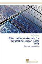 Alternative Materials for Crystalline Silicon Solar Cells:  Readiness for Peaceful Solution