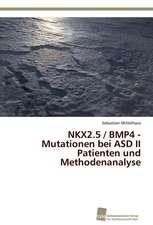 NKX2.5 / BMP4 - Mutationen bei ASD II Patienten und Methodenanalyse