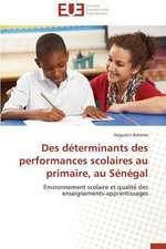 Des Determinants Des Performances Scolaires Au Primaire, Au Senegal:  Mythe Ou Realite?