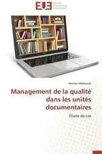 Management de La Qualite Dans Les Unites Documentaires:  Nouveau Fondement de Responsabilite Civile?