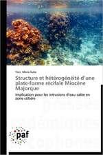 Structure et hétérogénéité d'une plate-forme récifale Miocène Majorque