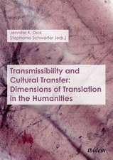 Transmissibility and Cultural Transfer – Dimensions of Translation in the Humanities