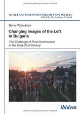 Changing Images of the Left in Bulgaria: The Challenge of Post-Communism in the Early 21st Century