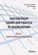 Contemporary Practice and Theory of Organizations  Part 1: Understanding the Organization