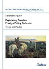 Explaining Russian Foreign Policy Behavior: Theory & Practice