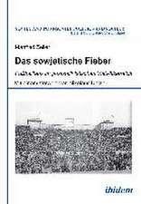Das sowjetische Fieber: Fuballfans im poststalinistischen Vielvlkerreich
