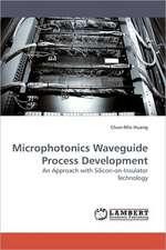 Microphotonics Waveguide Process Development