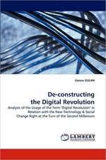 De-constructing the Digital Revolution
