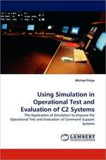 Using Simulation in Operational Test and Evaluation of C2 Systems
