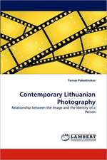 Contemporary Lithuanian Photography