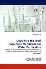 Designing the Ideal Polyamide Membrane for Water Purification