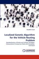 Localized Genetic Algorithm for the Vehicle Routing Problem