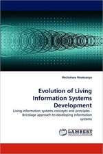 Evolution of Living Information Systems Development