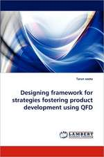 Designing framework for strategies fostering product development using QFD