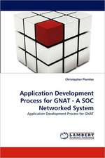 Application Development Process for GNAT - A SOC Networked System