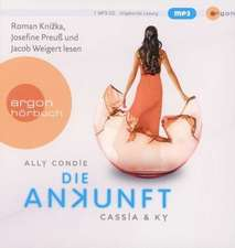 Cassia & Ky 3 - Die Ankunft (MP3-Ausgabe)