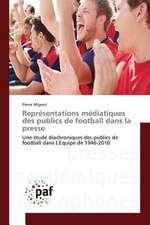 Représentations médiatiques des publics de football dans la presse