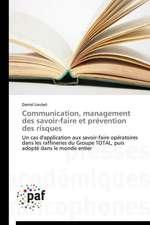 Communication, management des savoir-faire et prévention des risques