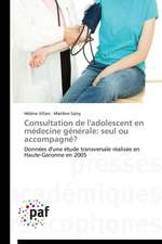 Consultation de l'adolescent en médecine générale: seul ou accompagné?