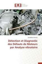 Detection Et Diagnostic Des Defauts de Moteurs Par Analyse Vibratoire:  Cas Beac