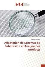 Adaptation de Schemas de Subdivision Et Analyse Des Artefacts