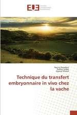Technique Du Transfert Embryonnaire in Vivo Chez La Vache