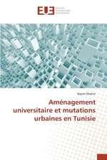 Amenagement Universitaire Et Mutations Urbaines En Tunisie