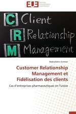 Customer Relationship Management Et Fidelisation Des Clients:  Analyse de La Rentabilite Et Du Risque