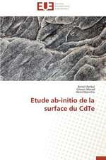 Etude AB-Initio de La Surface Du Cdte:  Tome 1
