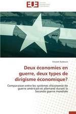 Deux Economies En Guerre, Deux Types de Dirigisme Economique?:  Une Critique