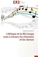 L'Afrique Et La Rd.Congo Vues a Travers Les Chansons Et Les Danses:  Apotre Et Pretresse Des Paiens