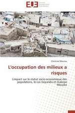 L'Occupation Des Milieux a Risques:  Apotre Et Pretresse Des Paiens