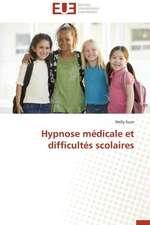Hypnose Medicale Et Difficultes Scolaires:  Enjeux Et Perspectives
