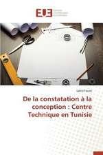de La Constatation a la Conception:  Centre Technique En Tunisie