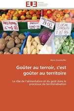 Gouter Au Terroir, C'Est Gouter Au Territoire:  Le Defi de Madagascar