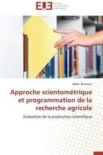 Approche Scientometrique Et Programmation de La Recherche Agricole:  D Une Approche a Une Realite