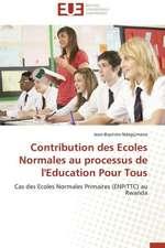 Contribution Des Ecoles Normales Au Processus de L'Education Pour Tous:  Theorie Et Application