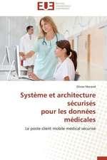 Systeme Et Architecture Securises Pour Les Donnees Medicales:  Apports D'Une Analyse Multidisciplinaire