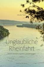 Unglaubliche Rheinfahrt. Szenen zwischen vorgestern und übermorgen