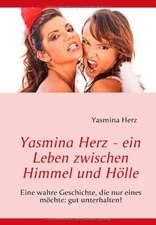 Yasmina Herz - ein Leben zwischen Himmel und Hölle